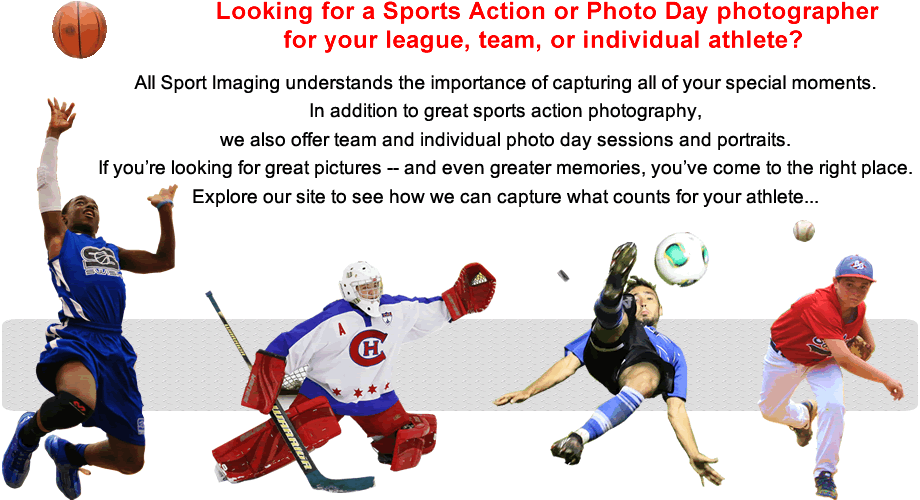All Sport Imaging understands the importance of capturing special moments. In addition to sports action, we offer team and individual photo day sessions and portraits. If you are looking for great pictures - and even greater memories, you have come to the right place. Explore our site to see how we can capture what counts...